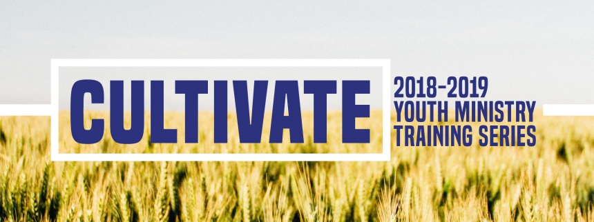 "Field of wheat, words ""Cultivate"" and ""2018-2019 Youth Ministry Training Series"""